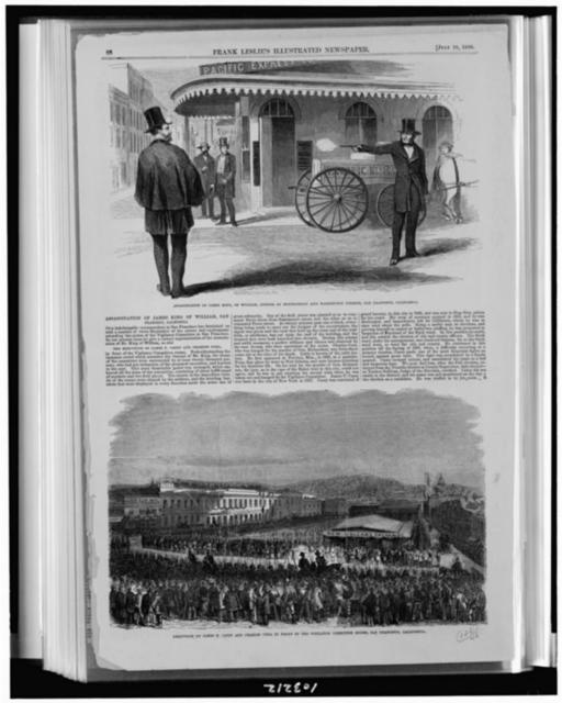 Assassination of James King, of William, corner of Montgomery and Washington Streets, San Francisco, California / / Richardson=Cox, sc.  Execution of James P. Casey and Charles Cora in front of the vigilance committee rooms, San Francisco, California