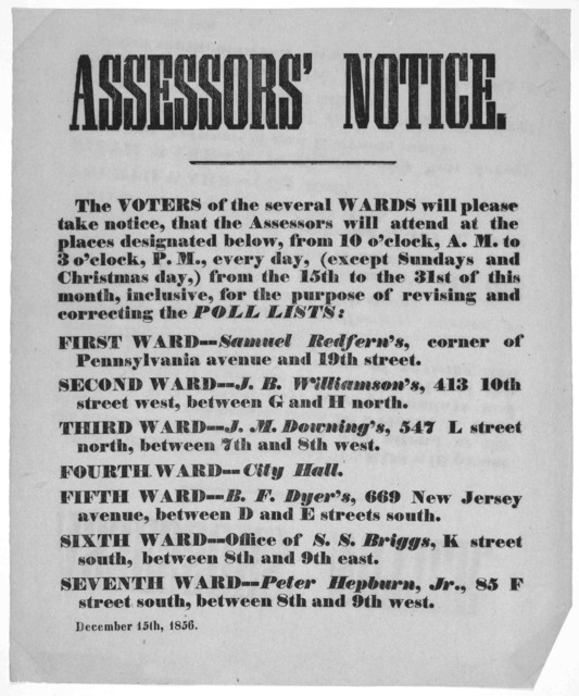 Assessors' notice. The voters of the several wards will please take notice, that the assessors will attnd at the places designated below, from 10 o'clock, A. M. to 3 o'clock P.M., every day, (except Sundays and Christmas day,) from the 15th to t