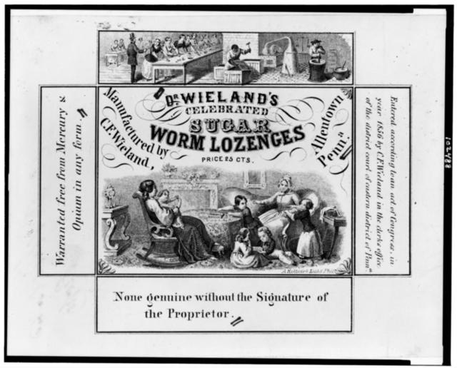 Dr. Wieland's celebrated sugar worm lozenges / A. Kollner's Lithy. Phila.