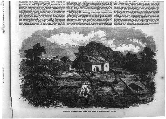 [Gen. Wm. Walker's Exp. in Nicaragua]: Hacienda of Santa Rosa, Costa Rica, scene of Schlessinger's defeat [Mar. 19]