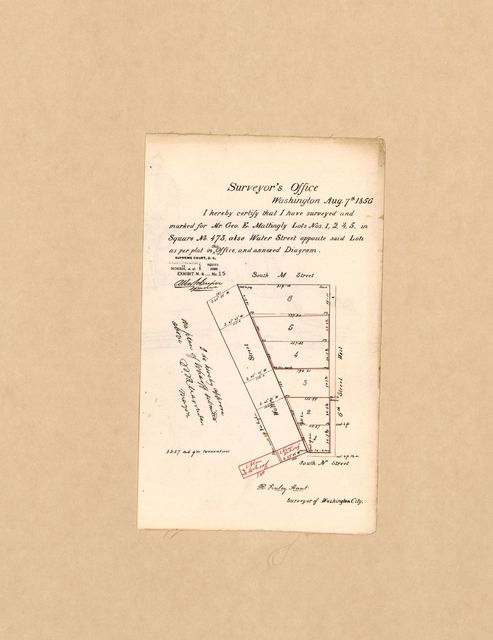I hereby certify that I have surveyed and marked for Mr. Geo. E. Mattingly lots nos. 1, 2, 4, 5 in square no. 475, also Water Street opposite said lots : as per plat in this office and annexed diagram /