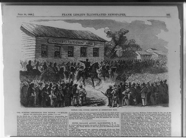 Kansas - Col. Sumner arriving at Constitution Hall.  Col. Sumner dispersing the people assembled before the legislative hall, Topeka, Kansas
