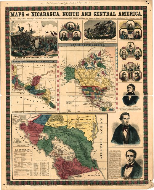 Maps of Nicaragua, North and Central America : population and square miles of Nicaragua, United States, Mexico, British and Central America, with routes and distances; portraits of Gen. Walker, Col. Kinney, Parker H. French, and views of the Battle of New-Orleans and Bunker Hill.
