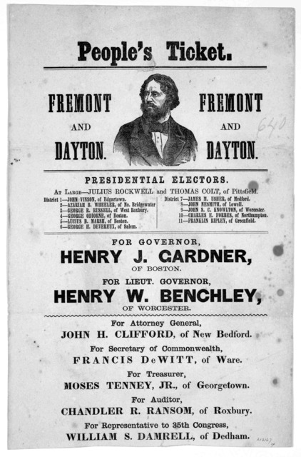 People's ticket. Fremont and Dayton. Presidential electors. At large- Julius Rockwell and Thomas Colt of Pittsfield [11 districts] For Governor Henry J. Gardner, of Boston ... [1856].