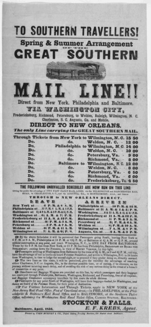 To southern travellers! Spring & summer arrangement of the great southern mail line!! Direct to New York, Philadelphia and Baltimore, via Washington City, Fredericksburg, Richmond, Petersburg to Weldon, Raleigh, Wilmington. N.C. Charleston, S. C
