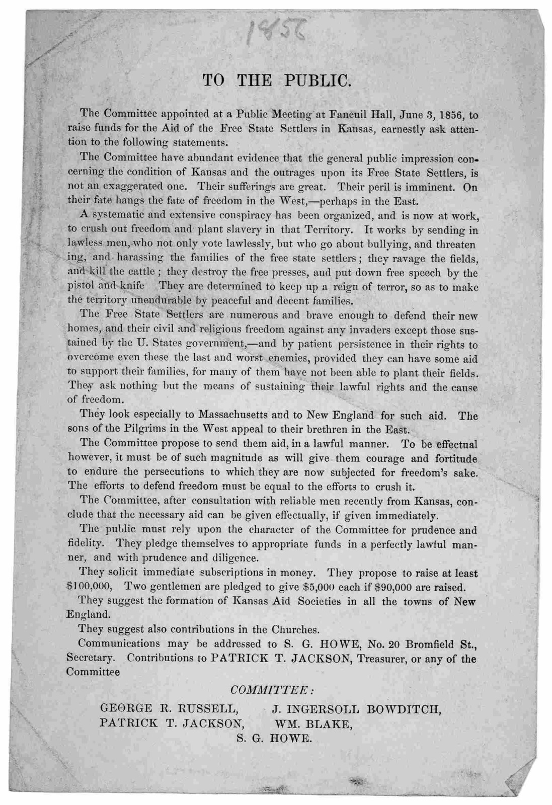 To the public. The Committee appointed at a public meeting at Faneuil Hall, June 3, 1856 to raise funds for the aid of the free state settlers in Kansas, earnestly ask attention to the following statements ... Contributions to Patrick T. Jackson