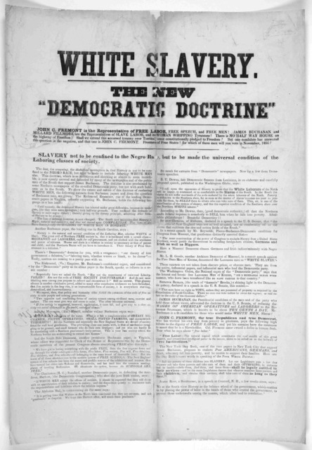 """White slavery. The new """"Democratic doctrine."""" ... Slavery not to be confined to the negro race, but to be made the universal condition of the laboring classes of society ... [1856]."""