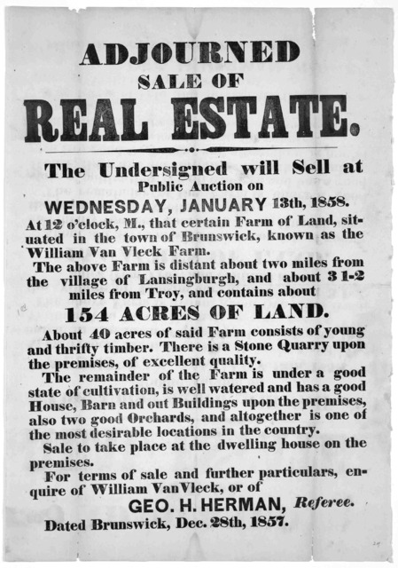 Adjourned sale of real estate. The undersigned will sell at public auction on Wednesday, January 13th, 1858. at 12 o'clock, M., that certain farm of land, situated in the town of Brunswick, known as the William Van Vleck farm ... Geo. H. Herman,