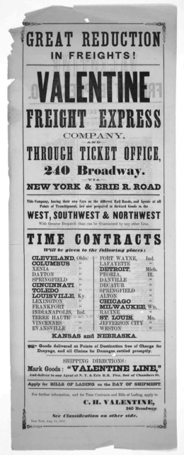 Great reduction in freights! Valentine freight express company, and through ticket office, 240 Broadway. via New York & Erie R. road ... Time contracts will be given to the following places ... New York, Aug. 13, 1857.