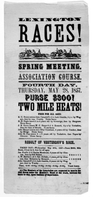 Lexington races! Spring meeting. Association course. Fourth day. Thursday, May 28, 1857. Purse $300! Two mile heats ....