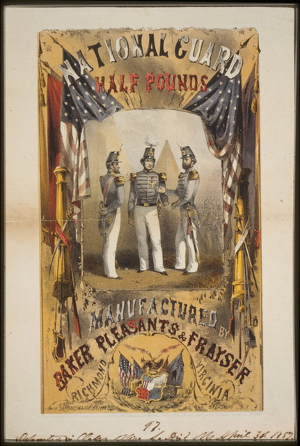National Guard half pounds. Manufactured by Baker Pleasants & Frayser, Richmond, Virginia / Lith. of Sarony, Major & Knapp, N.Y.