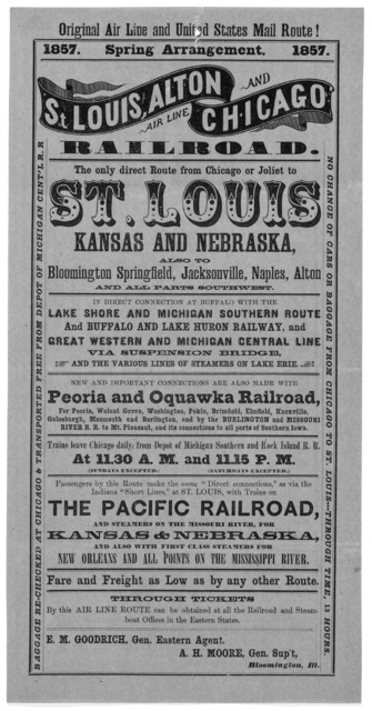 Original air line and United States mail route! 1857. Spring arrangement. 1857. St. Louis, Alton and Chicago railroad. The only direct route from Chicago or Joliet to St. Louis Kansas and Nebraska ... [Chicago? Ill.] 1857.