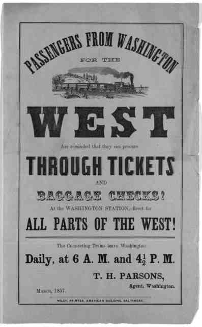 Passengers from Washington for the West are reminded that they can procure through tickets and baggage checks: at the Washington station, direct for all parts of the West! The connecting trains leave Washington daily at 6 A.M. and 41/2 P.M. T. H