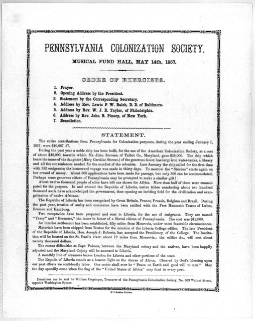 Pennsylvania Colonization Society. Musical Fund Hall, May 14th, 1857. Order of exercises ... Statement. [Philadelphia] W. F. Geddes, printer [1857].