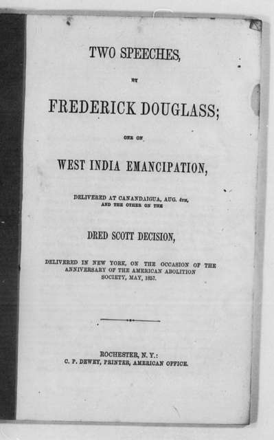 Two Speeches by Frederick Douglass; West India Emancipation.. And the Dred Scott Decision