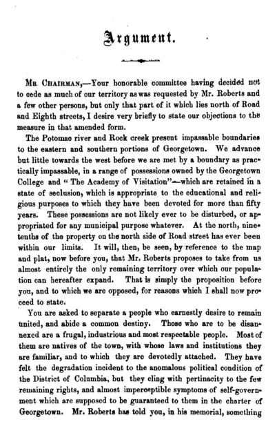 Argument of Henry Addison in behalf of the corporate authorities and almost the entire population of Georgetown, D.C., against the petition of Col. Roberts and twelve other citizens to cede away a large portion of the territory of said city.