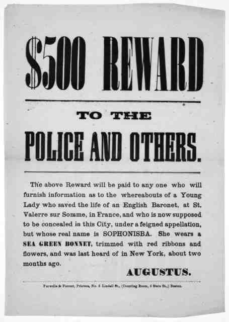 $500 reward to the police and others. The above reward will be paid to any one who will furnish information as the whereabouts of a young lady who saved the life of an English Baronet, at St. Valerre sur Somme, in France, and who is now s