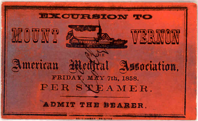 Excursion to Mount Vernon. by the American medical association, Friday, May 7th, 1858. per steamer. Admit the bearer.
