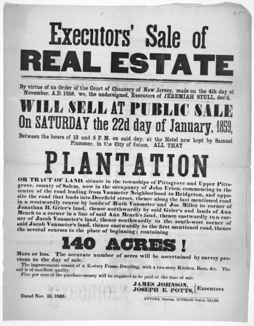 Executors' sale of real estate. By virtue of an order of the Court of Chancery of New Jersey, made on the 4th day of November, A. D. 1858, we, the undersigned, executors of Jeremiah Stull, dec'd, will sell at public sale on Saturday the 22d day
