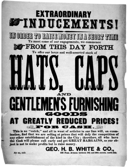 Extraordinary inducements! In order to raise money in a short time to meet some of our engagements, we commence from this day forth to offer our large and well-assorted stock of hats, caps and gentlemen's furnishing goods at greatly reduced pric