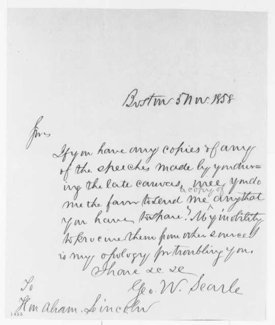 George W. Searle to Abraham Lincoln, Friday, November 05, 1858  (Request for speeches)