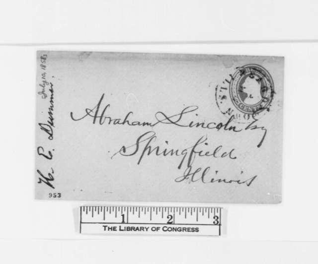 Henry E. Dummer to Abraham Lincoln, [July 1858]  (Senate)