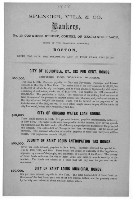 Spencer, Vila & Co. Bankers, No. 13 Congress Street, corner of Exchange place (rear of the traveller building,) Boston, offer for sale the following list of first class securities ... [1858].
