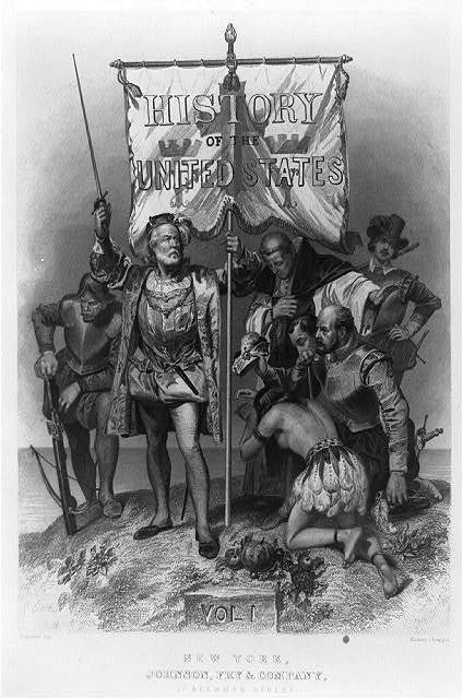 [Title page of History of the United States, vol. I, showing Christopher Columbus holding sword and banner, with soldiers, priest, and Indian woman kneeling before him]