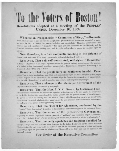 To the voters of Boston! Resolutions adopted at a meeting of the Peoples' Union, December 10. 1858 ... Per order of the Executive Committee.