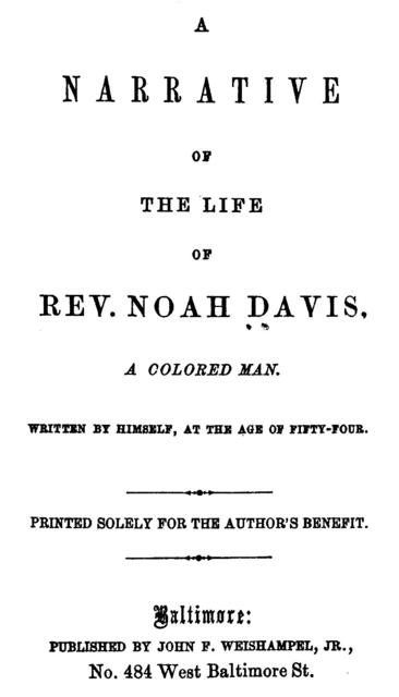 A narrative of the life of Rev. Noah Davis, a colored man,