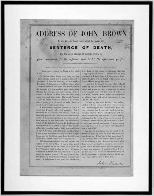 Address of John Brown to the Virginia Court, when about to receive the sentence of death, for his heroic attempt at Harper's Ferry to give deliverance to the captives, and to let the oppressed go free ... Boston. Printed by C. C. Mead, 91 Washin