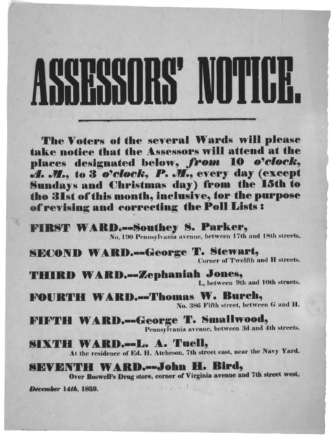 Assessors' notice. The voters of the several wards will please take notice that the assessors will attend at the places designated below, from 10 o'clock A. M., to 3 o'clock, P. M., every day (except Sundays and Christmas day) from the 15th to t