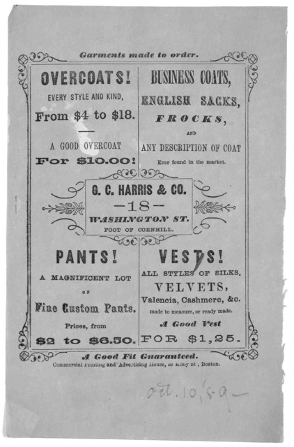 Garments made to order ... G. C. Harris & Co. 18 Washington St ... Boston Commercial printing and advertising house, [1859].