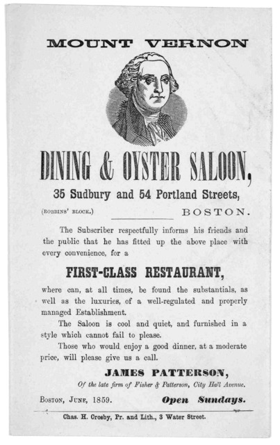 Mount Vernon dining & oyster saloon ... The subscriber respectfully informs his friends and the public that he has fitted in the above place with every convenience, for a first-class restaurant ... James Patterson ... Boston, June, 1859.