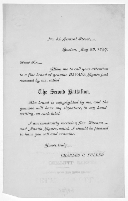 No.34 Central Street, Boston, May 23,1859. Dear Sir. Allow me to call your attention to a fine brand of genuine Havana cigars just received be me call the Second Battalion ... Charles C. Fuller.