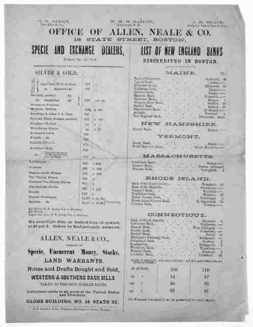 Office of Allen, Neale & Co. 18 State Street, Boston. Specie and exchange duties ... List of New England banks discredited in Boston. Boston. Jan, 25, 1859 ... Boston. J. E. Farwell & Co., printers, 32 Congress Street [1859].