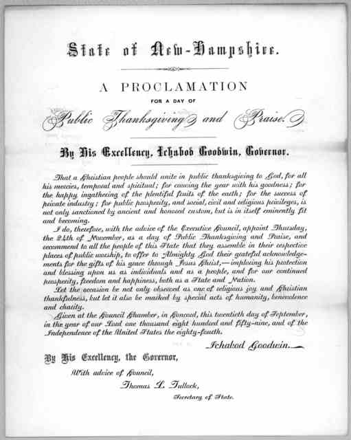 State of New-Hampshire. A proclamation for a day of public thanksgiving and praise. By his excellency, Ichabod Goodwin, governor ... appoint Thursday the 24th of November, as a day of public thanksgiving and praise ... Given at the Council Chamb