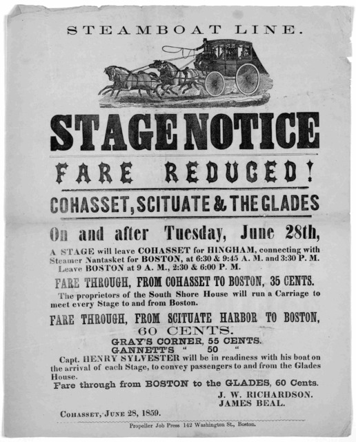 Steamboat line. Stage notice. fare reduced! Cohasset, Scituate & the Glades on and after Tuesday, June 28th ... Cohasset, June 28, 1850. Propeller Job Press, 142 Washington St., Boston.