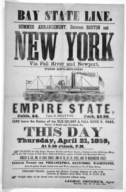 Summer arrangement, between Boston and New York via Fall River and Newport, The splendid Empire State. Cabin, $4. Deck $2.50 ... George Sniverick, agent. Bay State Line, No. 11 State Street. [Boston 1859].
