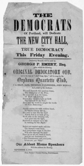 The democrats of Portland, will dedicate the New City Hall, to true democracy this Friday evening ... September 9, 1859. From Tucker's Caloric Printing Establishment.
