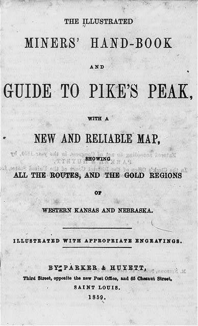 [Title page of The Illustrated Miners' Hand-book and Guide to Pike's Peak, with... No illustration, published by Parker & Huyett, Saint Louis, 1859]