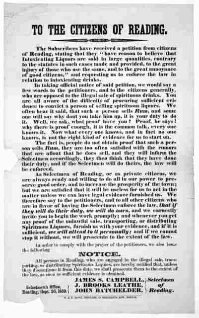 """To the citizens of Reading. The subscribers have received a petition from citizens of Reading, stating that they """"have reason to believe that intoxicating liquors are sold in large quantities, contrary to the statutes in such cases made and prov"""