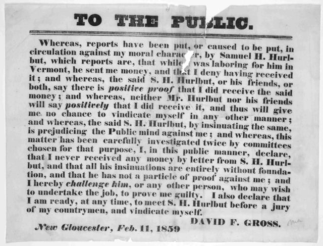 To the public. Whereas, reports have been put, or caused to be put, in circulation against my moral character, by Samuel H. Hurlbut, which reports are, that while I was laboring for him in Vermont, he sent me money, and that I deny having receiv