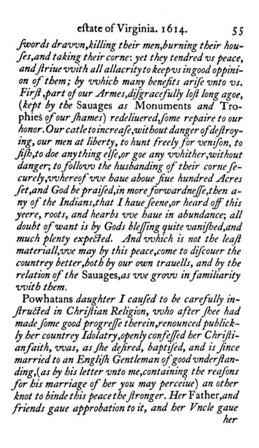 A true discourse of the present estate of Virginia, and the successe of the affaires there till the 18 of Iune 1614. Together with a relation of the seuerall English townes and fortes, the assured hopes of that countrie and the peace concluded with the Indians. The christening of Powhatans daughter and her marriage with an English-man.