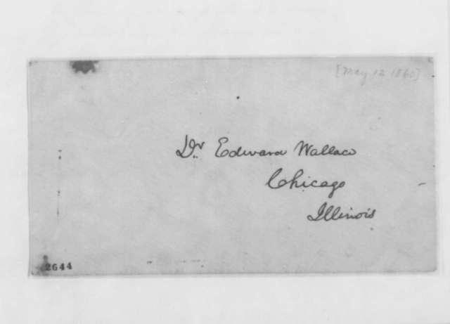 Abraham Lincoln to Edward Wallace, Saturday, May 12, 1860  (Tariff)