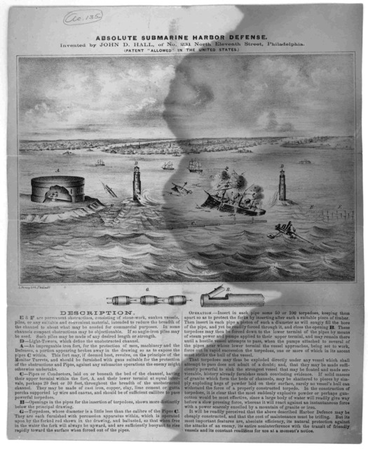 Absolute submarine harbor defense. Invented by John D. Hall, of No. 231 North Eleventh St., Philadelphia [186-].