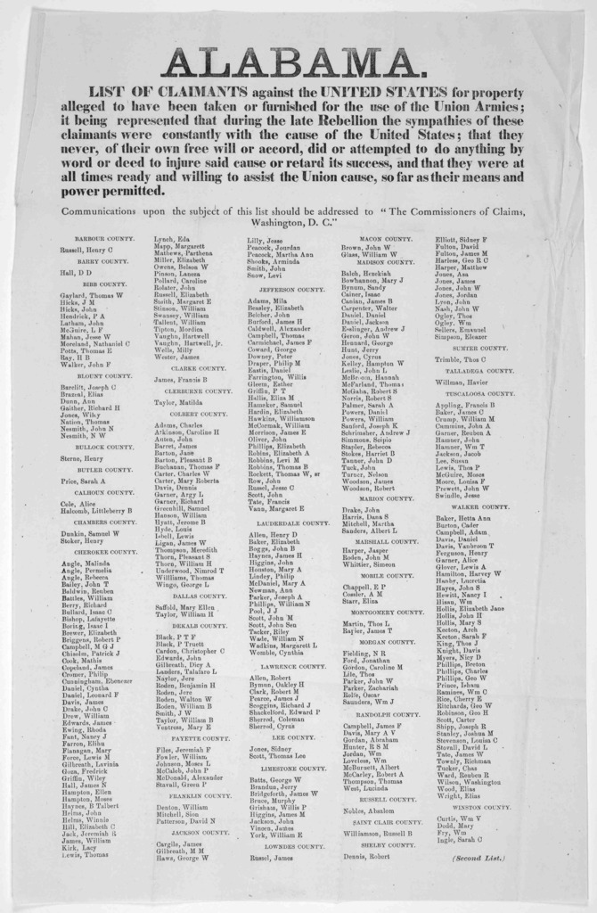Alabama. Lists of claimants against the United States for property alleged to have been taken or furnished for the use of the Union armies: it being represented that during the late revellion the sympathies of these claimants were constantly wit