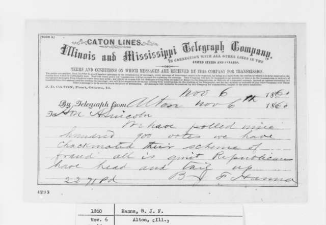 B. J. F. Hanna to Abraham Lincoln, Tuesday, November 06, 1860  (Telegram reporting election results)