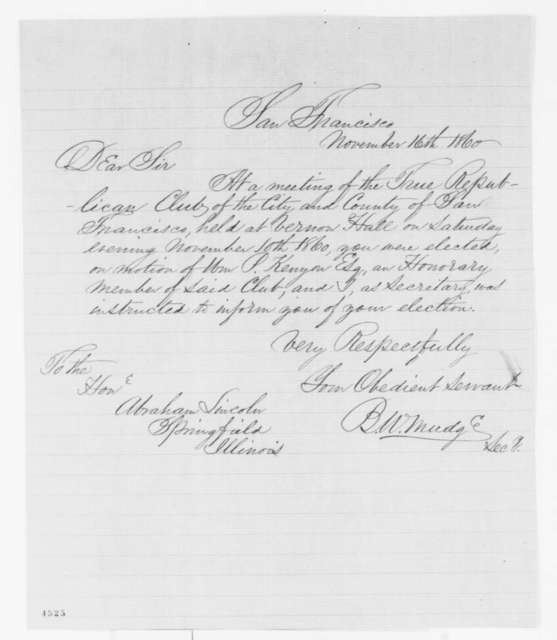 B. W. Mudge to Abraham Lincoln, Friday, November 16, 1860  (Elected honorary member of San Francisco Republican Club)