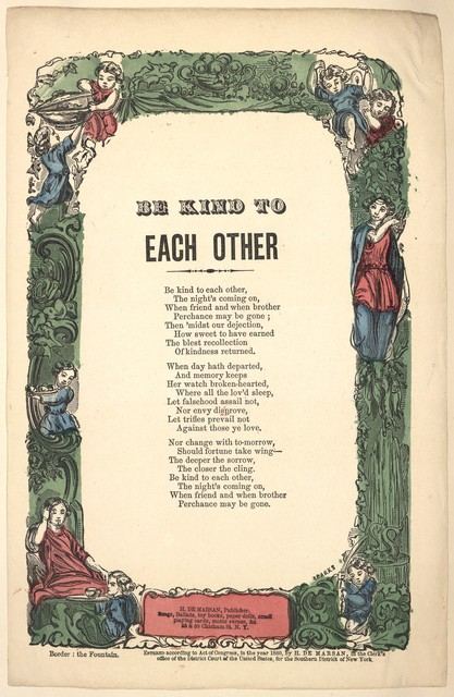Be kind to each other. H. De Marsan, 38 & 60 Chatham Street, N. Y. [c. 1860]